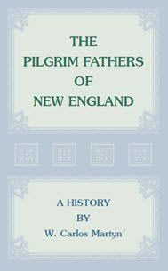 "The Pilgrim Fathers of New England: A History - W. Carlos Martyn. The book depicts features of European life during the early to mid-1600s (mostly in Holland), and the forces that pushed these Pilgrim fathers to the New World. It sails with them on the ""Mayflower"" over a stormy sea, recites incidents that accompanied their settlement at Plymouth and other colonies throughout New England. Facts about the emigration, which had as its purpose to ""win the wilderness of God"" are discussed…"