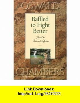 Oswald chambers baffled to fight better