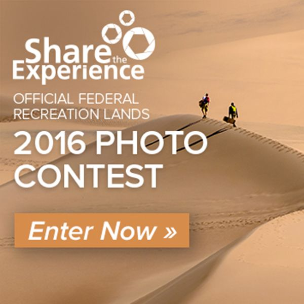 Enter the 2016 Share the Experience Photo Contest for a chance at $30,000 in prizes and your image featured on the America the Beautiful - The National Parks and Federal Recreational Lands Annual Pass!