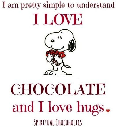 """I love chocolate and hugs"" Snoopy quote via www.Facebook.com/..."
