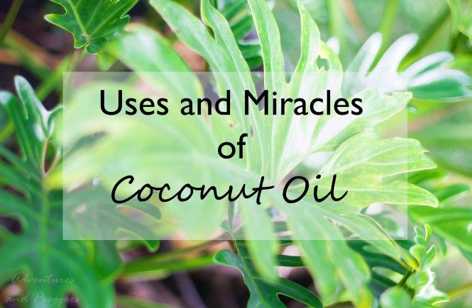 Uses and Miracles of Coconut Oil