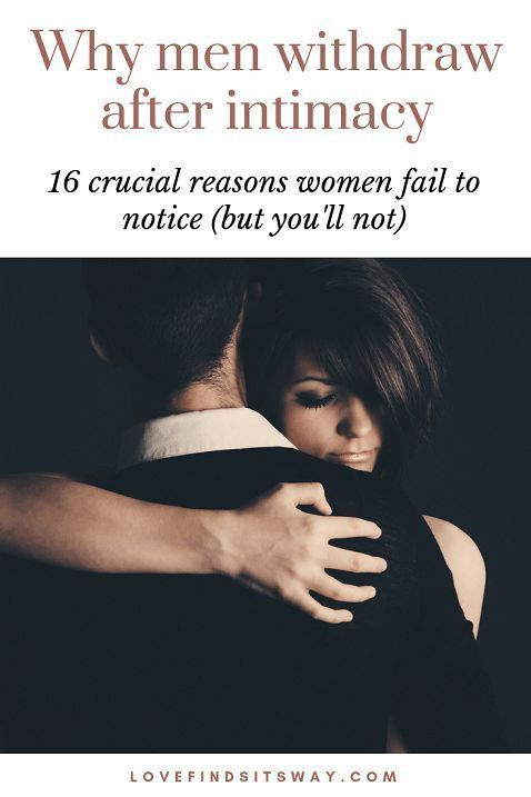 Why men pull away after intimacy  Why Men Pull Away After
