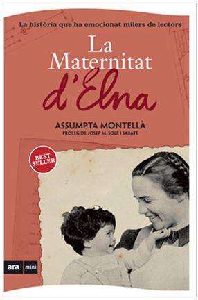 Montella, A. La Maternitat d'Elna: la història de 597 nens salvats dels camps de refugiats. Badalona: Ara Llibres, DL 2009. https://cataleg.ub.edu/record=b1945567~S1*cat