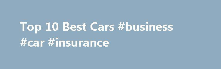 Top 10 Best Cars #business #car #insurance http://car.nef2.com/top-10-best-cars-business-car-insurance/  #best cars # Top 10 Best Cars 10 Best Autos See the Top 10 Cars[...]