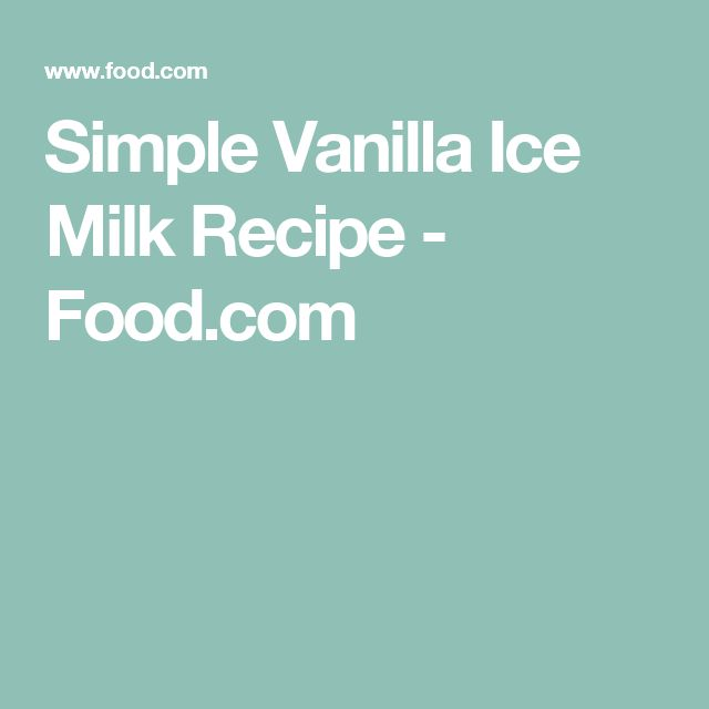 Simple Vanilla Ice Milk Recipe - Food.com