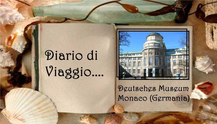 Diario di viaggio: Deutsches Museum - Monaco