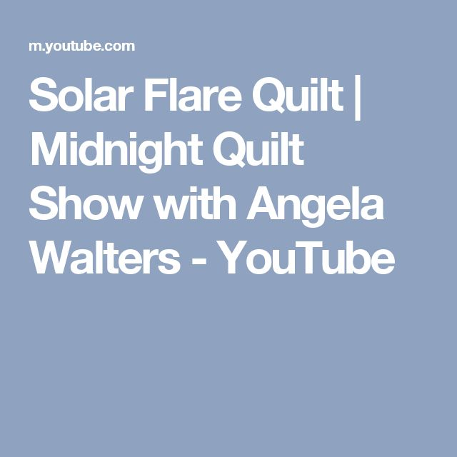 Solar Flare Quilt Midnight Quilt Show With Angela