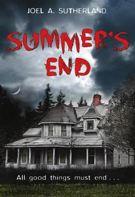 Summer's End By Joel A. Sutherland