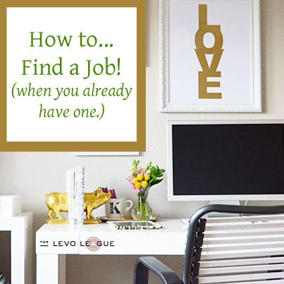 How To Find A Job When You Already Have One
