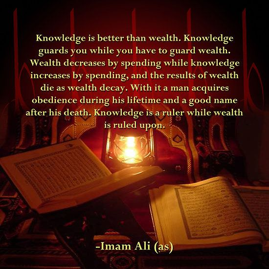 Sayings of Imam Ali; Knowledge is better than wealth...