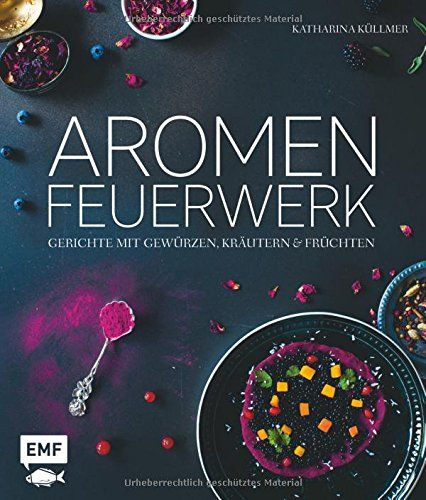 Aromenfeuerwerk: Gerichte mit Gewürzen, Kräutern und Früc... https://www.amazon.de/dp/3863554493/ref=cm_sw_r_pi_dp_x_pf19zbRTC8733