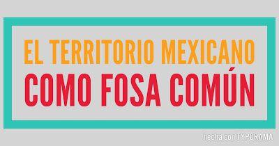 Sintiendo la Politica: El Territorio Mexicano como Fosa Común
