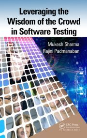 Upcoming Book By Mukesh Sharma,CEO QA InfoTech Pvt Ltd Title of Book:-Leveraging the Wisdom of the Crowd in Software Testing  For more details,Log on to http://www.crcpress.com/product/isbn/9781482254488