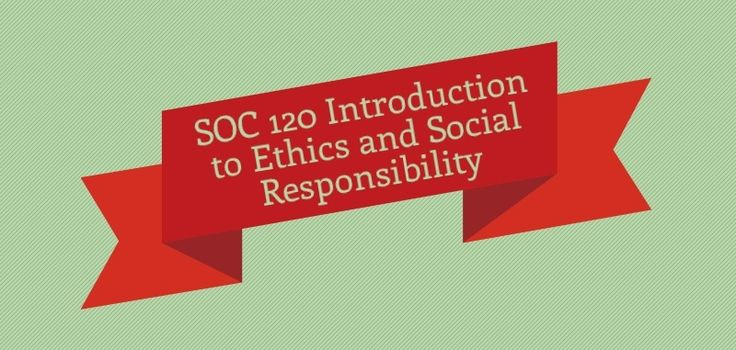 SOC 120 Introduction to Ethics and Social Responsibility Week 1 Discussion 1, Relativism Discussion 2, Egoism and Altruism Quiz  Week 2 Assignment, Relativism and Morality Discussion 1, School Prayer Discussion 2, Responsibility and Reward Week 3 Assignment, Rough Draft of Final Paper on Ethics Theory Discussion 1, Death Penalty Discussion 2, Future Generations and Development Week 4 Discussion 1, Presumption of Innocence Discussion 2, Workplace Surveillance Quiz Week 5 Final Paper…