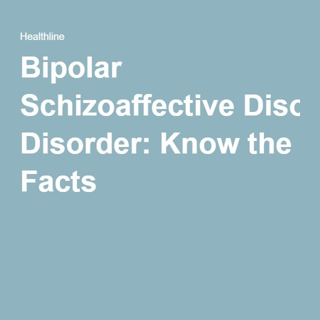 Bipolar Schizoaffective Disorder: Know the Facts