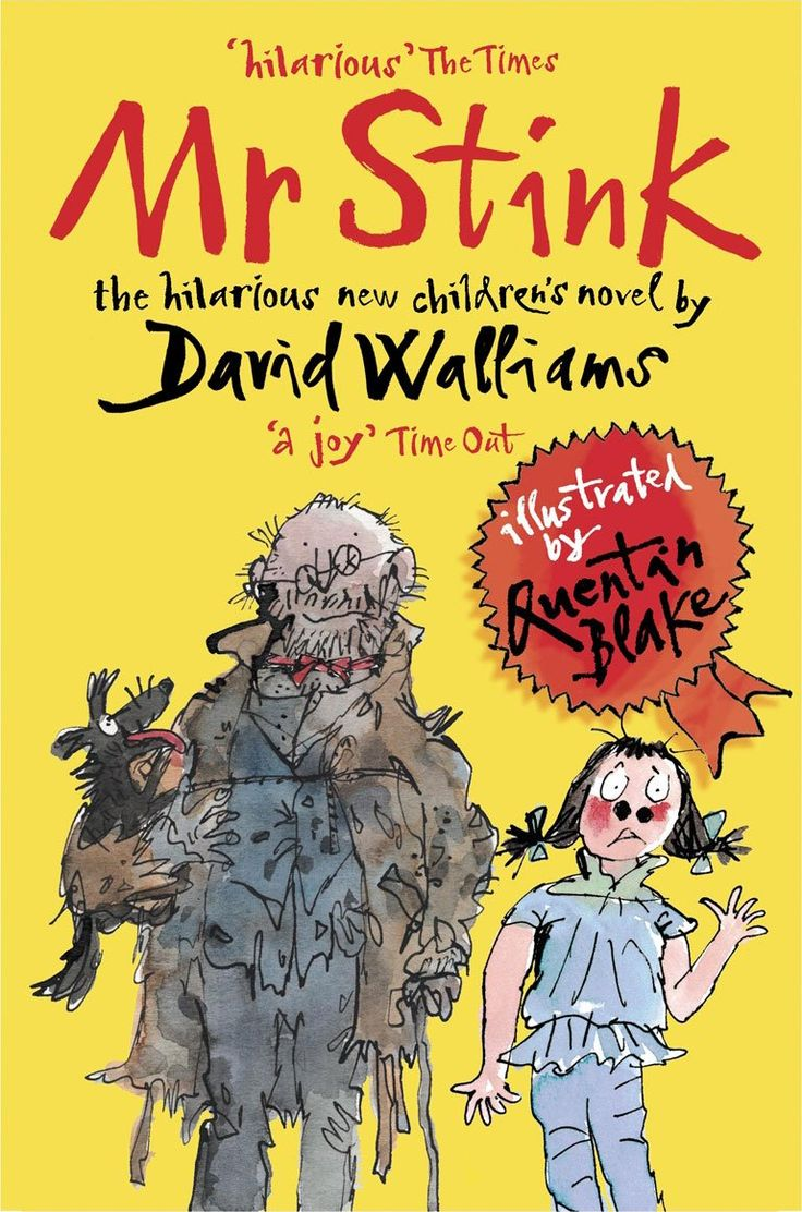 """Mr Stink', by David Walliams - 'Mr Stink stank. He also stunk. And if it was correct English to say he stinked, then he stinked as well!' Funny and moving, a great read."