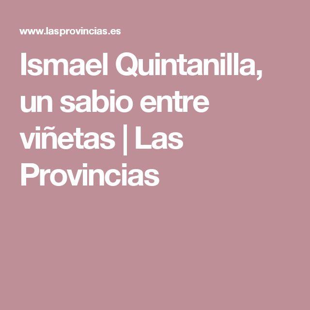 Ismael Quintanilla, un sabio entre viñetas | Las Provincias
