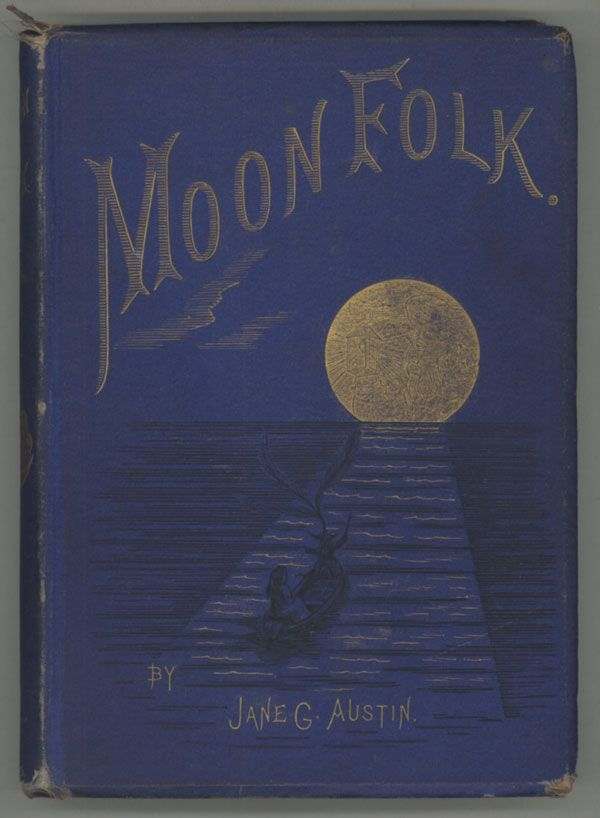 MOONFOLK. A True Account  of the Home of the Fairy Tales by Jane Austin ~ 1874