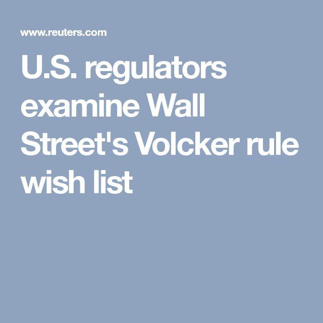 U.S. regulators examine Wall Street's Volcker rule wish list
