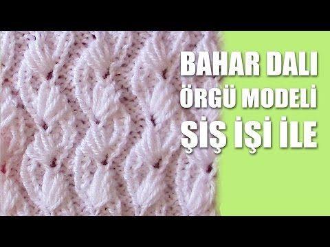 BAHAR DALI Örgü Modeli - Şiş İşi İle Örgü Modelleri - YouTube