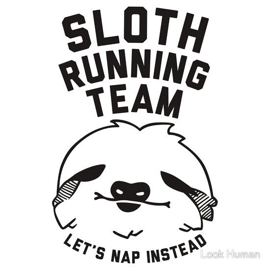 Sloth Running Team by Look Human