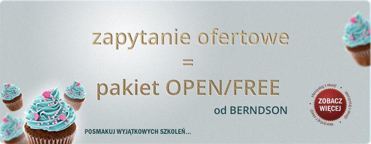 BERNDSON Szkolenia zaprasza Państwa do nowego programu partnerskiego - więcej na:  http://berndson.pl/pakiet-open-free-od-berndson-za-zapytanie-ofertowe