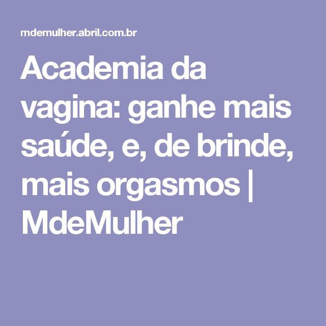 Academia da vagina: ganhe mais saúde, e, de brinde, mais orgasmos   MdeMulher