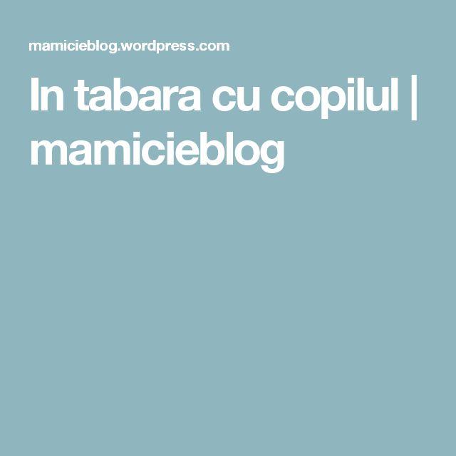 In tabara cu copilul | mamicieblog