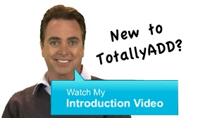 Totally ADD.  This website is a Godsend for those of us with ADD/ADHD.  Hilarious videos and a ton of support.