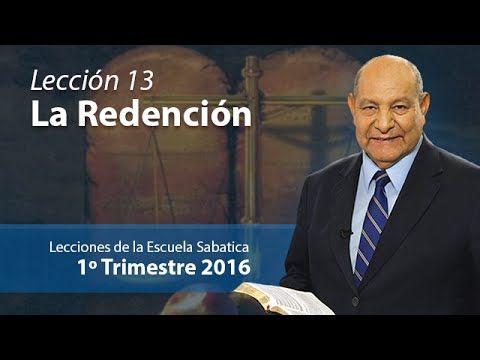 Pr. Bullón - Lección 13 -  La redención - Escuela Sabatica