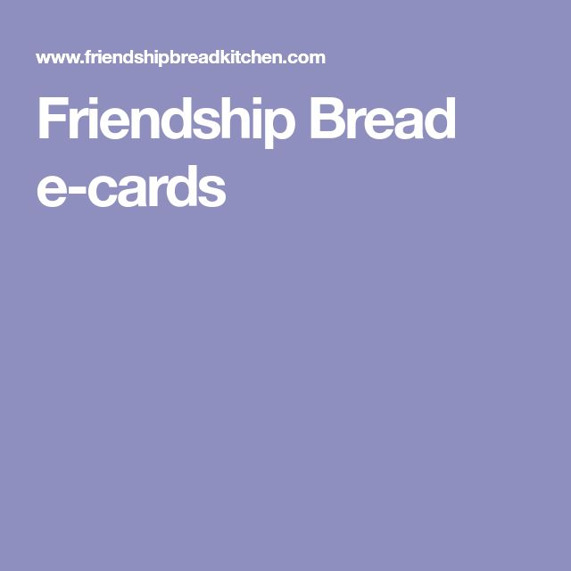 Friendship Bread e-cards