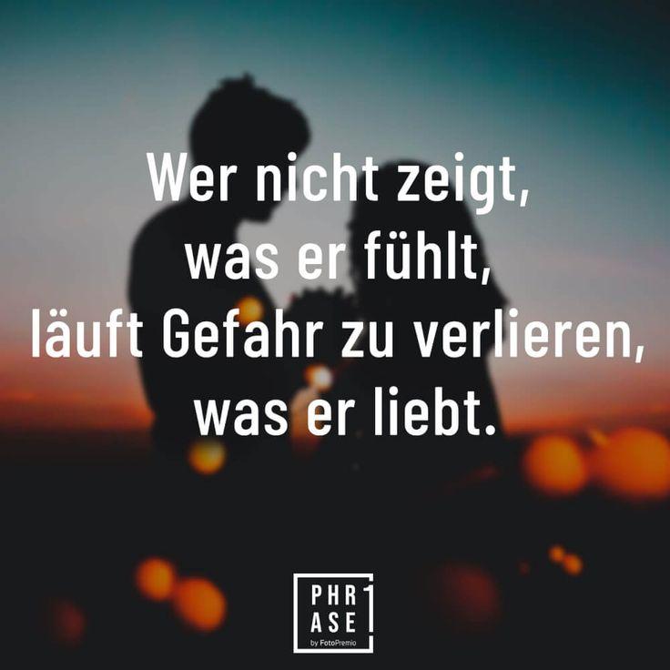 Wer nicht zeigt, was er fühlt, läuft gefahr, zu verlieren, was er liebt. – Matthias Baar