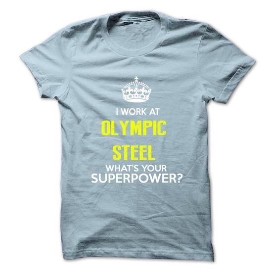 I Work At Olympic Steel What Your Superpower T Shirts, Hoodie