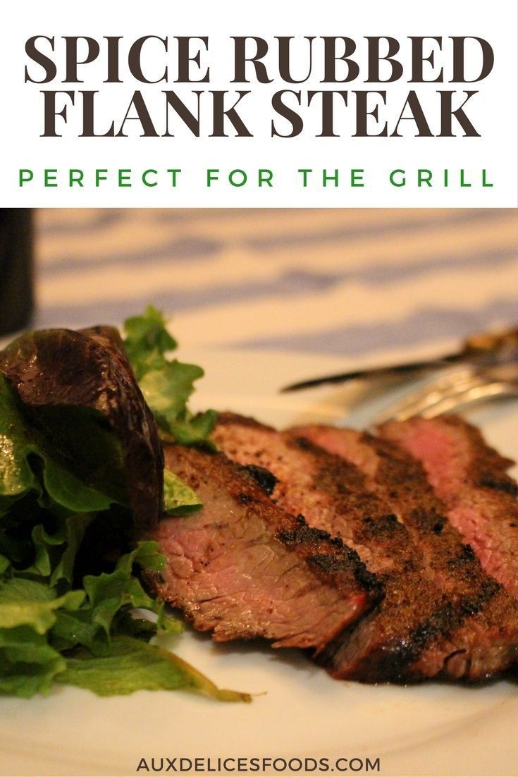 Why not put a couple of spiced flank steaks on the grill - the leftovers make a great salad tossed with arugula, tomato and blue cheese!