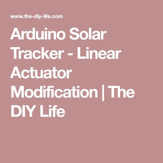 Arduino Solar Tracker - Linear Actuator Modification | The DIY Life