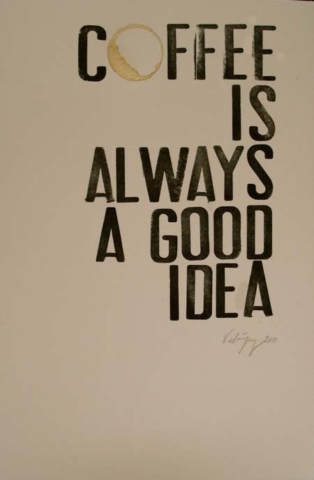 Yes it is- unless it's 9:00 at night... then it must be decaf coffee.. but still a good idea :)