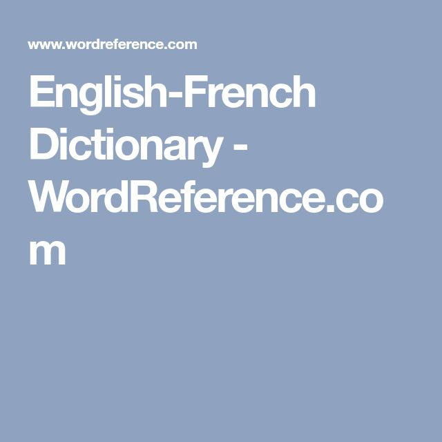 English-French Dictionary - WordReference.com