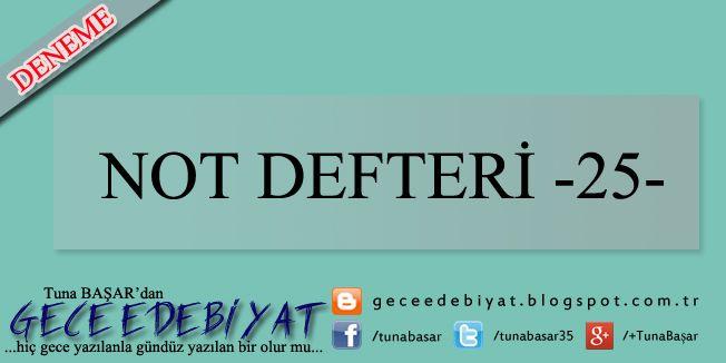 Not Defteri -25- | GECE EDEBİYAT
