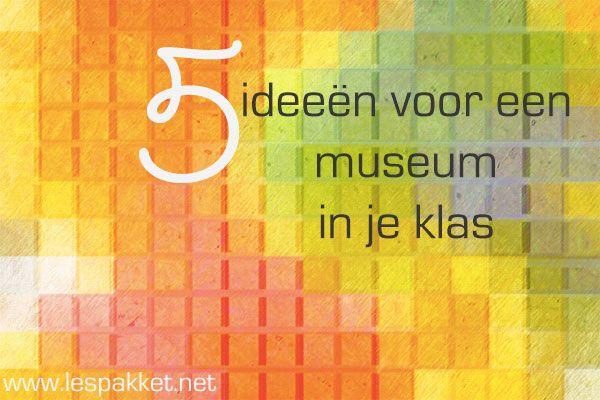 5 ideeën voor het thema het museum - Lespakket - thema's, lesideeën en informatie - onderwijs aan kleuters