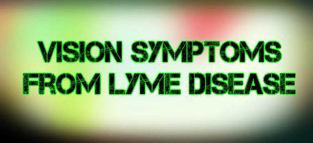 Vision Symptoms from Lyme Disease | What is Lyme Disease?