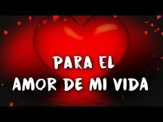 HOLA MI AMOR TE DEDICO ESTE VIDEO ♥♥ TE AMO Y TE AMARE POR SIEMPRE ♥♥ VIDEO DE AMOR PARA TI - YouTube