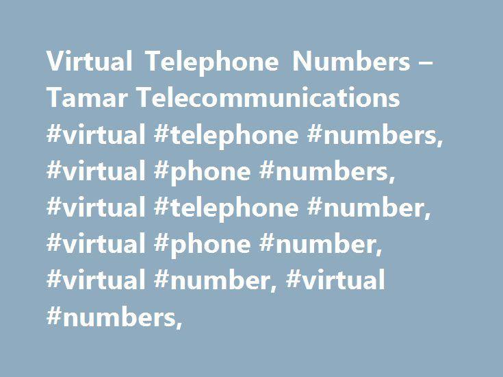 Virtual Telephone Numbers – Tamar Telecommunications #virtual #telephone #numbers, #virtual #phone #numbers, #virtual #telephone #number, #virtual #phone #number, #virtual #number, #virtual #numbers, http://new-zealand.remmont.com/virtual-telephone-numbers-tamar-telecommunications-virtual-telephone-numbers-virtual-phone-numbers-virtual-telephone-number-virtual-phone-number-virtual-number-virtual-numbers/  # Virtual Telephone Numbers Virtual telephone numbers are telephone numbers that are…