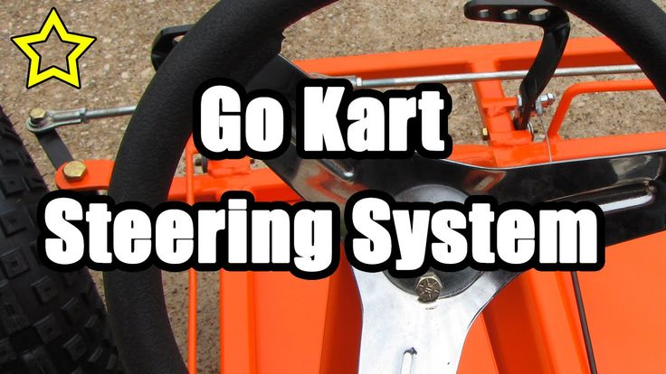 Go Kart Steering System: How to Build a Go Kart