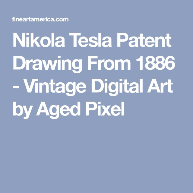 Nikola Tesla Patent Drawing From 1886 - Vintage Digital Art by Aged Pixel