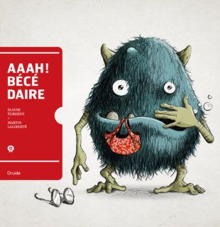AAAH ! BÉCÉDAIRE  http://lesptitsmotsdits.com/3-livres-apprendre-comprendre-les-mots/