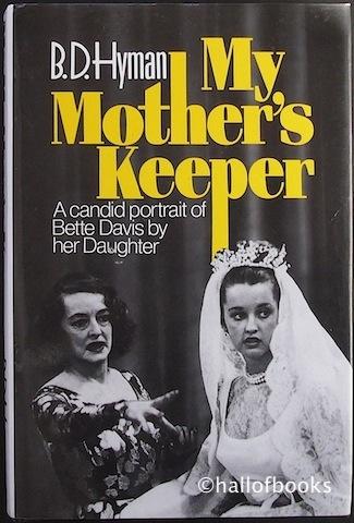 My Mother S Keeper By B D Hyman Bette Davis Daughter