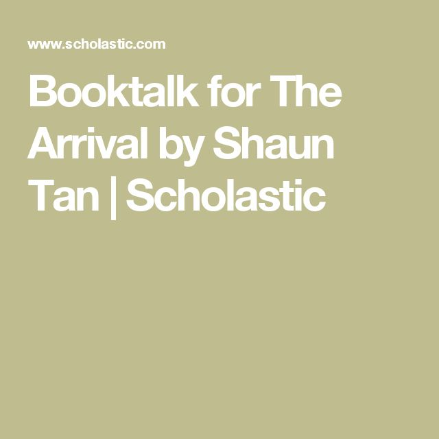 Booktalk for The Arrival by Shaun Tan | Scholastic