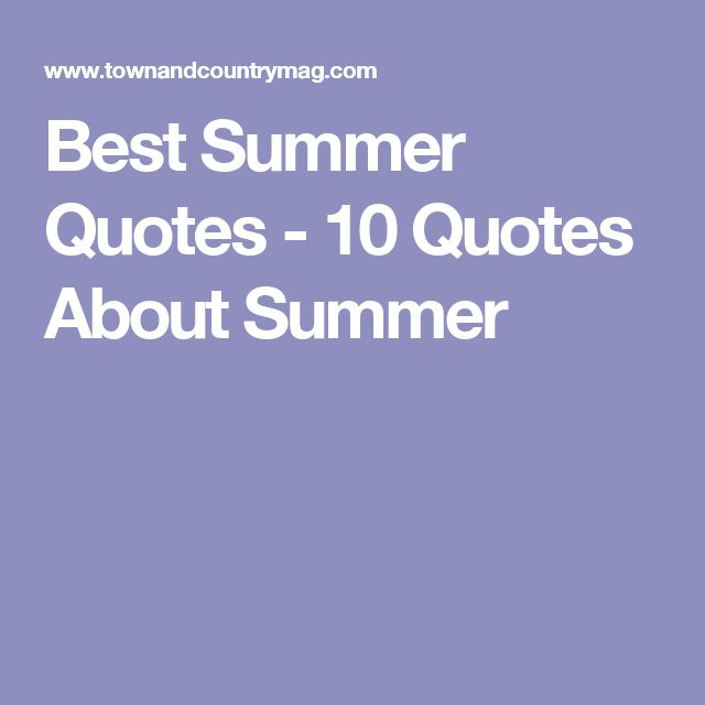 Best Summer Quotes - 10 Quotes About Summer