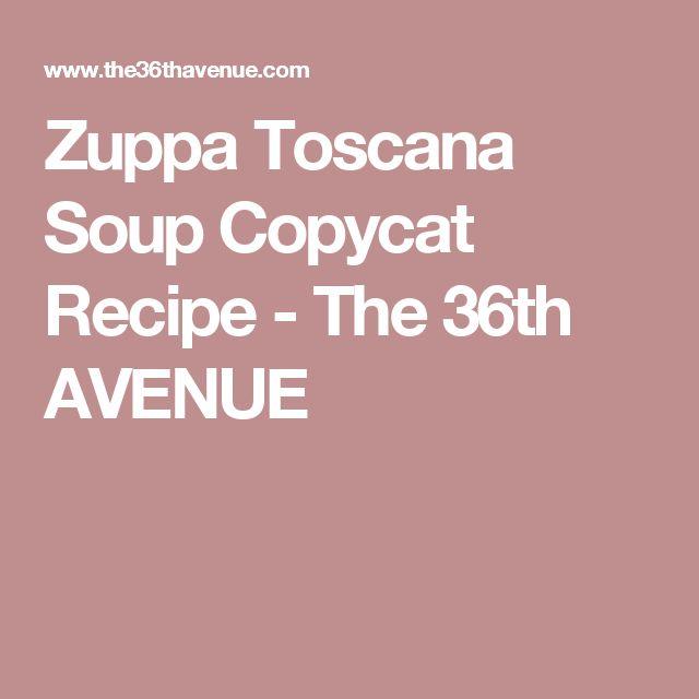 Zuppa Toscana Soup Copycat Recipe - The 36th AVENUE