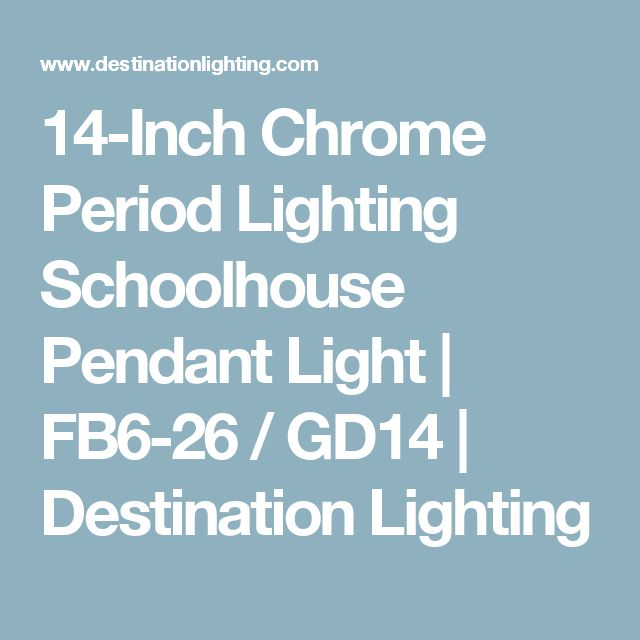 14-Inch Chrome Period Lighting Schoolhouse Pendant Light | FB6-26 / GD14 | Destination Lighting